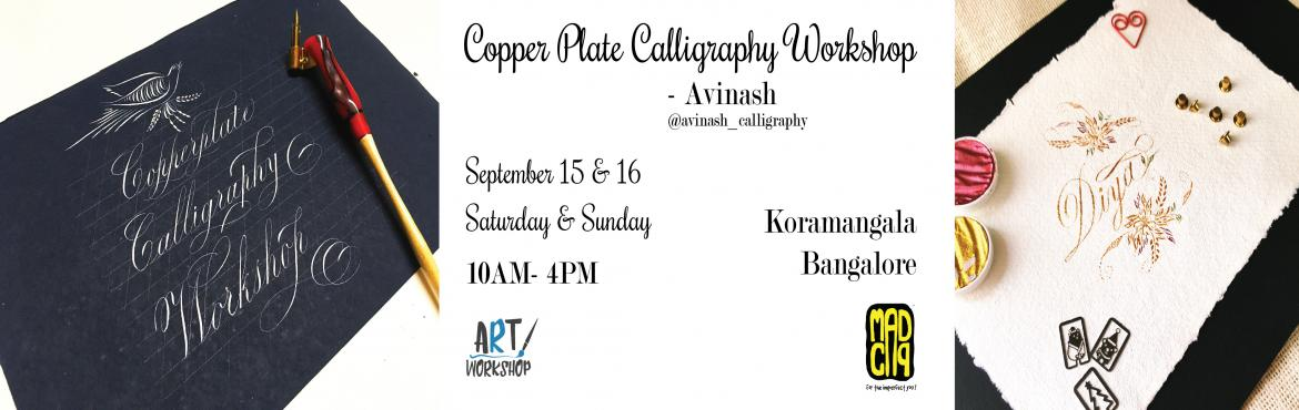 Book Online Tickets for Copper Plate Calligraphy Event by Avinas, Bengaluru. Avinash (@avinash_calligraphy) has been working as calligraphy artist from last 10 years. He firmly believe in working hard, working together and having fun along the way. So, he introduces his calligraphy work to people through his exhibitions and w