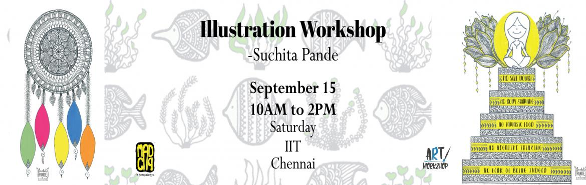 Book Online Tickets for Illustration Workshop by Suchita Pande, Chennai. Suchita Pande from Bangalore who started illustrating about a decade ago, much before we had smartphones and stuff. She enjoyed every little thing connected to arts since her childhood. (Psst! She was bad in Science and Commerce). \