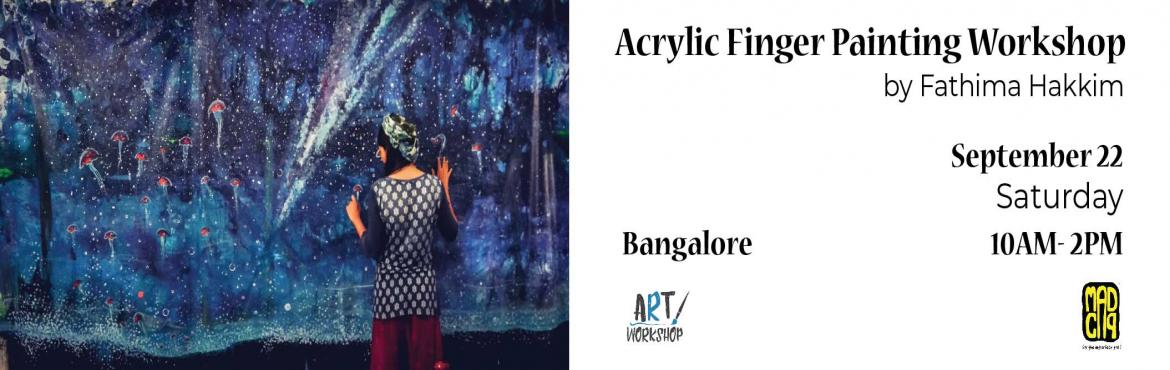 Book Online Tickets for Acrylic Finger Painting Workshop by Fath, Bengaluru. Fathima Hakkim was born on an orthodox Muslim family. She is a graduate in architecture and working as a professor in TKM College of Architecture ,Kollam. Her first exhibition was in Kozhikode Art Gallery and then another happened at Durbar hall Koch