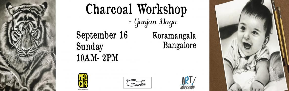 Book Online Tickets for Charcoal Art Workshop by Gunjan Daga on , Bengaluru.   Gunjan Daga (@gunjandaga_arts) is a 27 year old Artist based out of Kolkatta. She is a commerce graduate but her passion lies in art. She believes that having not attended any formal art school has given her self confidence and the ability to