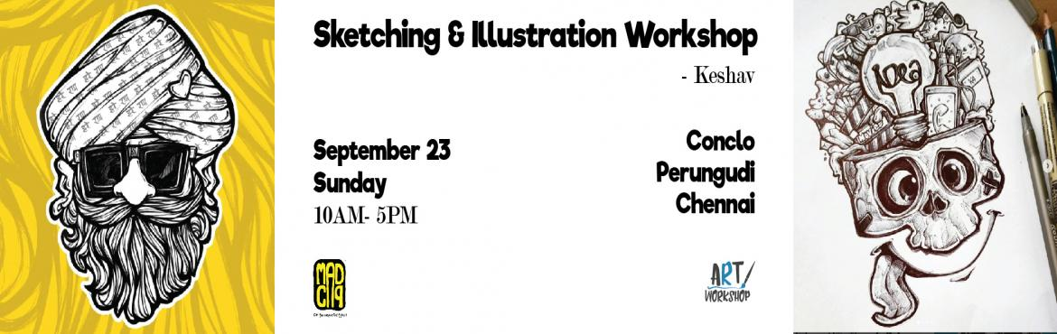 Book Online Tickets for Sketching and Illustration Workshop by K, Chennai. Keshav is an artist and filmmaker who enjoys exploring and enjoying the mediums of Visual Storytelling. Inspired by almost every little thing seen in movies, cartoons, and TV shows, Kesh started drawing at the of 5 and tried recreating some of the ca