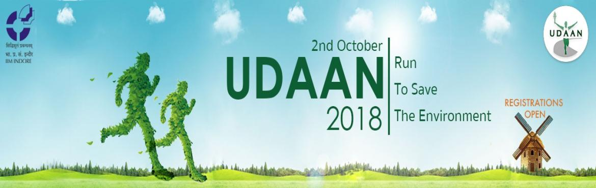 Book Online Tickets for Udaan, IIM Indore, Indore. Udaan is a special initiative taken by IIM Indore students which consists of a 3 km, 11 km run and 21 km run held every year on 2nd of October (Gandhi Jayanti), which made a successful debut in 2008 with more than 3,000 participants running for Peace