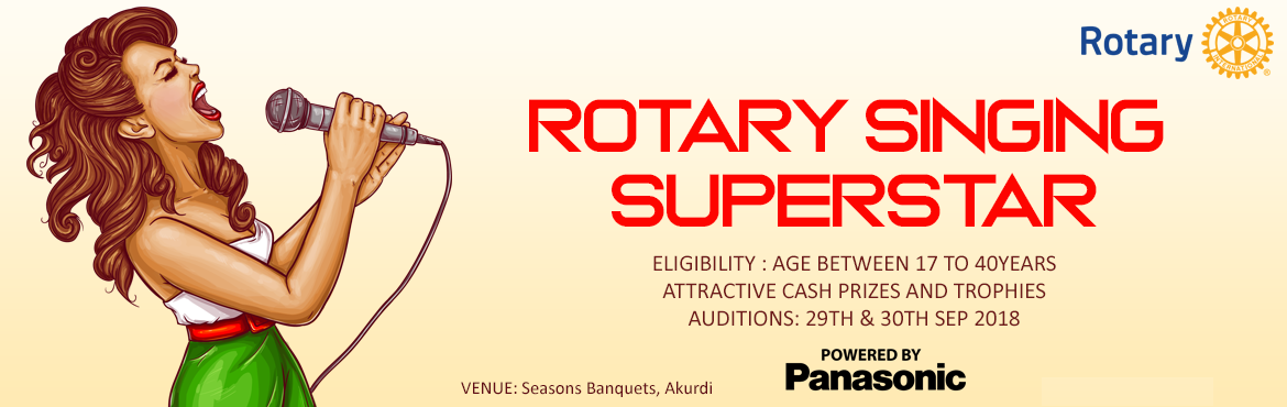 Book Online Tickets for Rotary Singing Superstar, Pune. RotaryClub of Nigdi organizingRotarySinging Superstar Event for Public Dates for audition will be on 29th& 30thof September 2018. Semifinals will be on 6thOctober. Mega Finals will be on 7thOctober . Age
