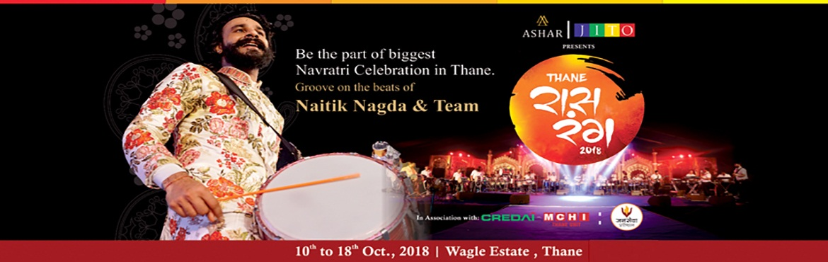 Book Online Tickets for Raas Rang Thane 2018, Mumbai. THANE, The City of Lakes is all Set to Rock the Coming Navratri Festival bringing out the traditional flavor of Gujarat. After the unprecedented Success of the 1st Year We are back on a grander scale with a Bigger & better Event this year. Keepin