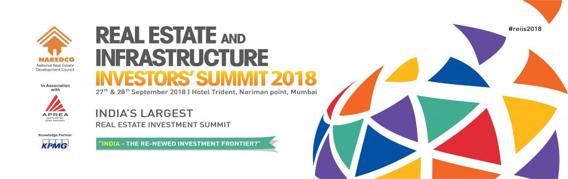 Book Online Tickets for REIIS 2018, Mumbai.  Be a part of the reform-building sessions of the future with diverse set of domestic and international real estate specialists, Ministers, regulatory bodies and Investment experts! Special address by Shri Devendra Fadnavis - Hon'ble Chief