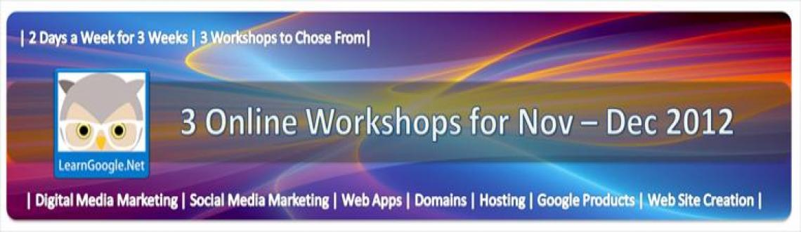 Book Online Tickets for LearnGoogle-Thursday-Friday Training Bat, .                         Thursday-Friday batch Online Workshops  13 Dec to 28 Dec 2012