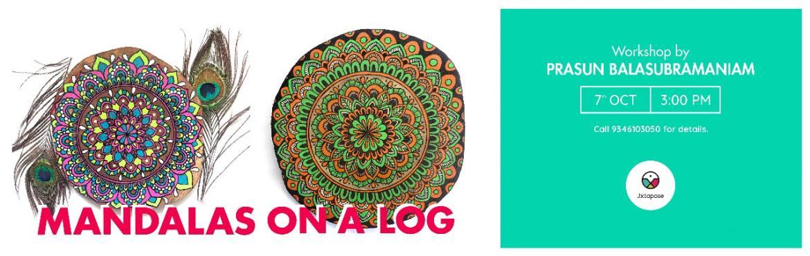 Book Online Tickets for MANDALAS ON A LOG, Hyderabad. MANDALAS ON A LOG  Come join Prasun Balasubramaniam, a Pro Mandala Artist, to paint a Mandala masterpiece on wooden logs using paint and markers while you meet people, socialise and also understand :  . The basics of Mandala drawing