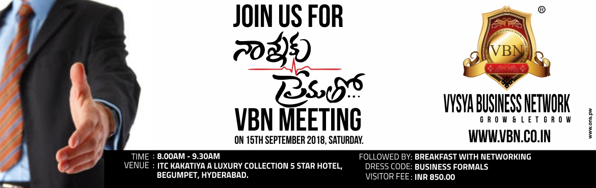 Book Online Tickets for Join us for Nannaku Prematho VBN Meeting, Hyderabad. One day is not enough to honour how special of a father you truly are because you are amazing every day of the yearVBN Meeting on Saturday 15th Sep 2018. Venue: ITC Kakatiya a Luxury Collection 5 Star Hotel Begumpet, Hyderabad.Time: 08:00 AM - 09:30