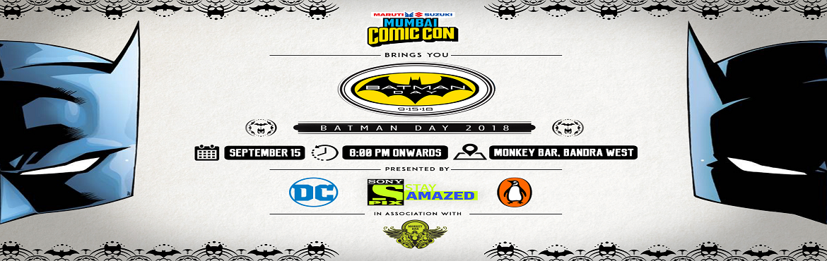 Book Online Tickets for Comic Con India Celebrates BATMAN DAY, Mumbai.  It's Batman time of the year! Come, join us for our annual Batman Day celebrations! Our one day of the year to go crazy with Batmania!  Free Entry*  Enjoy tons of surprises and giveaways lined up at the party, plus awes