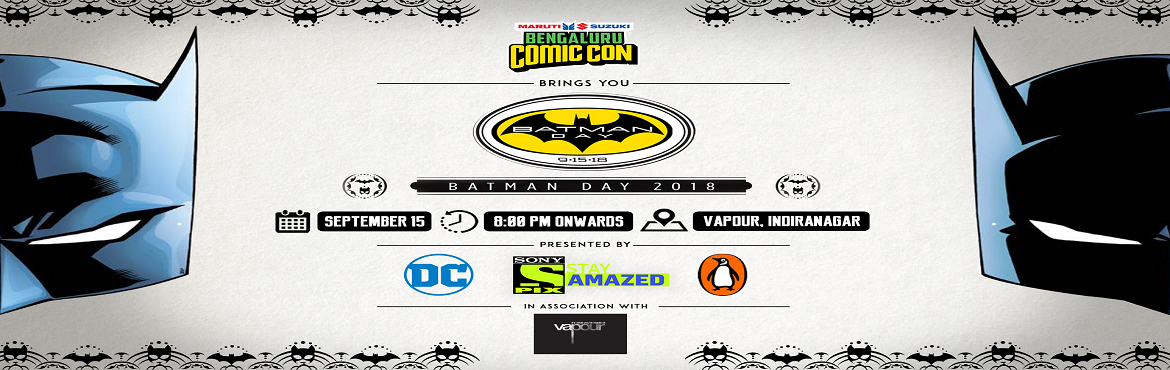 Book Online Tickets for Comic Con India Celebrates BATMAN DAY, Banagalore.  It's Batman time of the year! Come, join us for our annual Batman Day celebrations! Our one day of the year to go crazy with Batmania!   Free Entry*   Enjoy tons of surprises and giveaways lined up at the party, plus awesome cosplay,