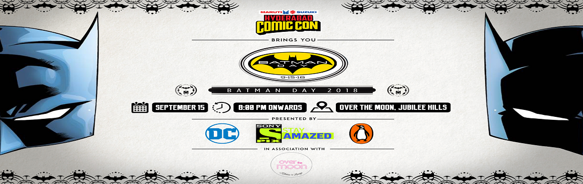 Book Online Tickets for Comic Con India Celebrates BATMAN DAY, Hyderabad.    It's Batman time of the year! Come, join us for our annual Batman Day celebrations! Our one day of the year to go crazy with Batmania!   Free Entry*    Enjoy tons of surprises and giveaways lined up at the party, plu