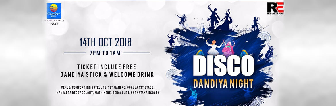 Book Online Tickets for Disco Dandiya Night 2018, Bengaluru.  Disco Dandiya Night 2018 Bengaluru Redeyez Event Presents Lets experience the best DISCO DANDIYA Night at Comfort Inn Hotel on 14th & 19th oct 2018. Highlights of the EventBest Djs | Free Dandiya Stick | Welcome Drink | Live Dhol Play | Foo