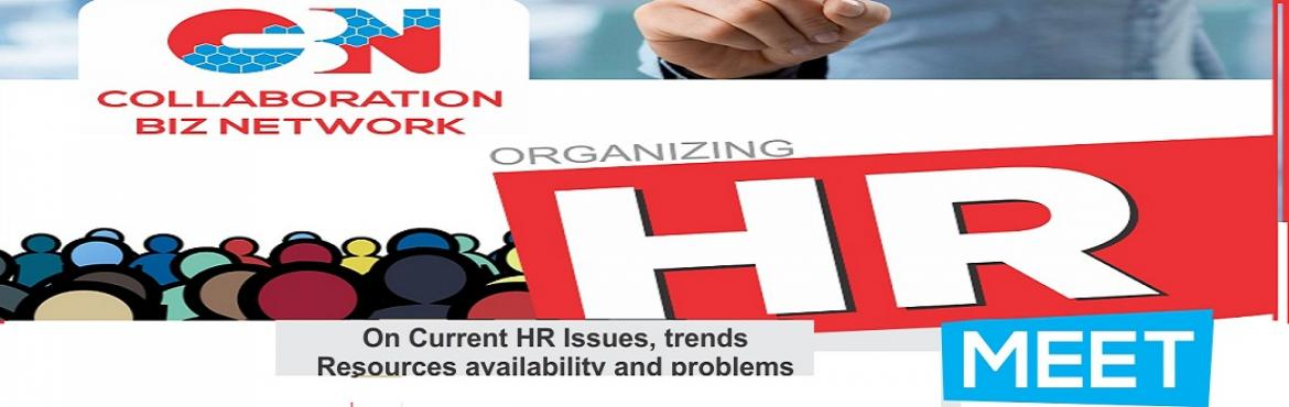 Book Online Tickets for Collaboration BIZ Network NOIDA HR MEET, Noida.  A company cannot grow without their leaders growing first.  We Collaboration BIZ Network cordially invite you to be the part of HR meet, going to be held on 22 September 2018. The HR meet will witness innovative and engaging sessions by
