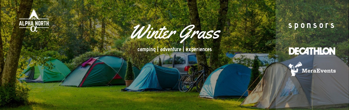 Book Online Tickets for Camp Winter Grass   Camping   Adventure , Hyderabad. Work stress? No stress? Looking to do something exciting this weekend? Wishing for a getaway into the wilderness, far from the hustle-bustle of the city? The answer to all this is very near. Winter Grass presents to you an overnight camping exp