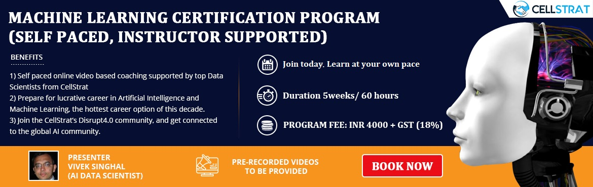 Book Online Tickets for Machine Learning Certification Program (, New Delhi. PROGRAM DESCRIPTION This 5 weeks/ 60 Hrs. online video based certification program (with instructor support for coding assignments and projects) will help you master the concepts of Machine Learning together with support by our expert data scientist