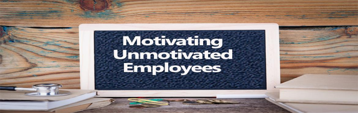 "Book Online Tickets for How to Motivate the Unmotivated with Wor, Aurora.   OVERVIEW   The same people participate.!!! This feedback is popular among wellness programs. There are ways to motivate employees through strategic incentives, outreach initiatives and the ""drip effect"". Move the unmotivated."