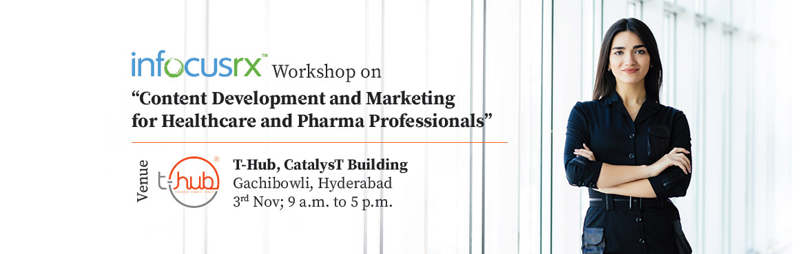 """Book Online Tickets for Workshop on Content Development and Mark, Hyderabad. Overview : The workshop on """"Content Development and Marketing for Healthcare and Pharma Professionals\"""