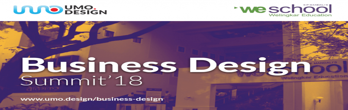 Book Online Tickets for BusinessDesignSummit2018, Mumbai.  UsabilityMatters.Org(UMO) and We.School jointly present Business+Design conference on October 8th, 2018 at Welingker Institute of Management, Mumbai. This conference is designed to inspire and impart user and customer centric approach in busine