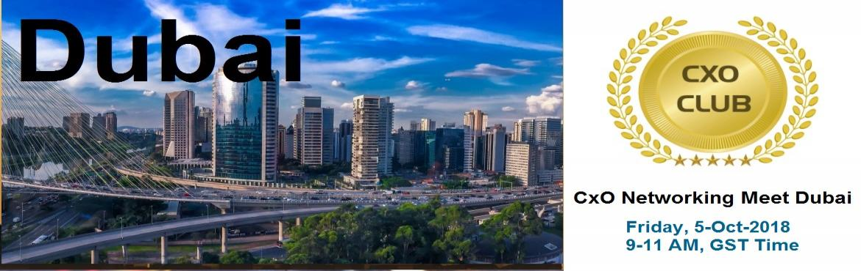 Book Online Tickets for CxO Club Networking Meet Dubai, Dubai. CxO Clubis organising \