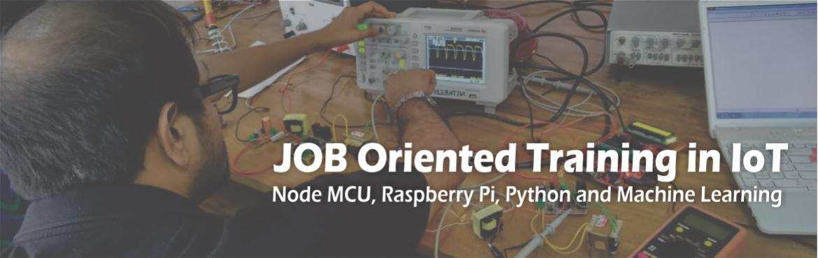 Book Online Tickets for JOB Oriented Training in IoT , Machine L, Hyderabad. Designed suitably with inputs from Academic personnel's,this specific training program on IoT using Node NCU, Raspberry Pi,Python Programming & Machine Learning is floated with an Industrial point of view. This training program is designed