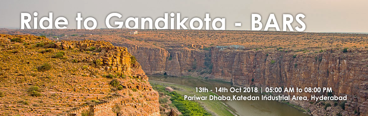 Book Online Tickets for Ride to Gandikota - BARS, Hyderabad. About Place:  Gandikotais a village on the right bank of the river Pennar, 15km fromJammalamaduguinKadapadistrict,Andhra Pradesh, India. Gandikota is home forKamma Kingswho ruled this fort f