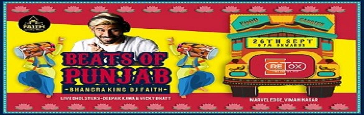 Book Online Tickets for Beats of Punjab, Pune. The night to move and groove to some insane Punjabi mixes is here as we bring back the mind blowing DJ Faith along with his live Dholsters! Make it a night to remember and show up at RETOX on wednesday, 26th september 8 PM onwards! Don\'t miss