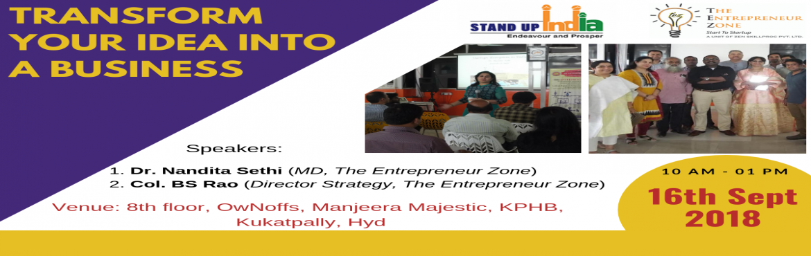 Book Online Tickets for Transform your idea into a business, Hyderabad.  The first step to starting up is having an idea. The idea however needs to be nurtured to become full fledged business. Come and learn the process from Idea to Business.