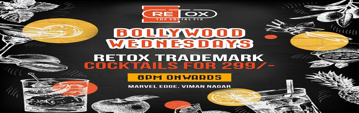 Book Online Tickets for Bollywood wednesday, Pune.  Bollywood Night is a party where music is the only language and dancing is the only conversation! Come join us for a pure desi experience at RETOX 8PM onwords!