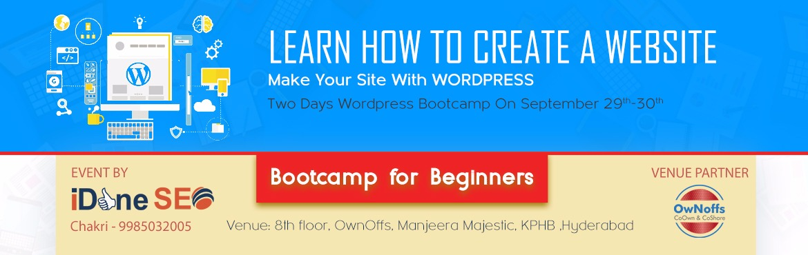 Book Online Tickets for Two Days Wordpress Bootcamp, Hyderabad.  Attend WordPress Bootcamp, Learn How to Create, Edit, Publish Own Website, Become Geek in 2 Days :) By the end of this workshop, you'll learn below entire steps. BootCamp is Only for Limited Seats to give practical training. Reserve Your