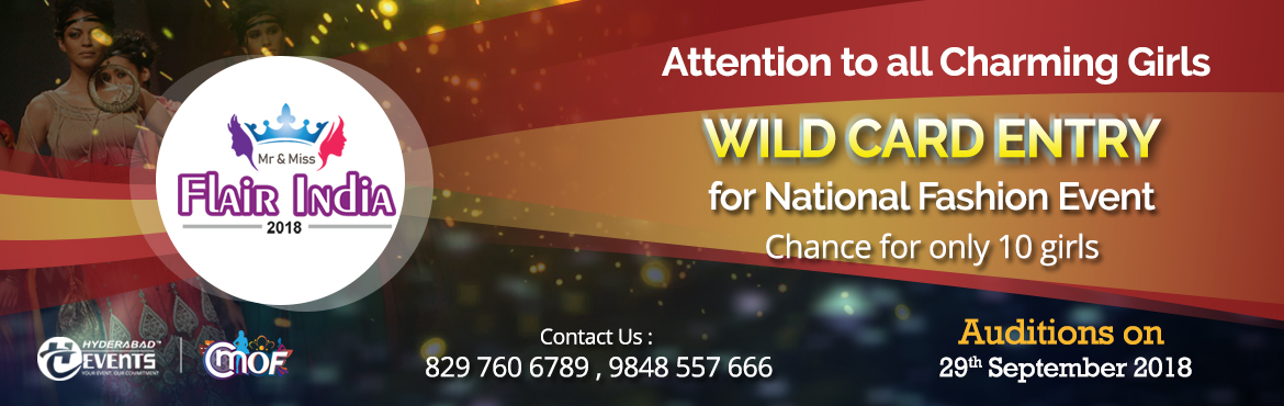 Book Online Tickets for Wild Card Entry for National Fashion Con, Hyderabad.  All upcoming models are invited for Wild Card Entry on 29th September 2018   You will get surprised by watching the efforts made by Hyderabad Events Industry to establish the event of Mr & Miss Fame India 2018   National fash