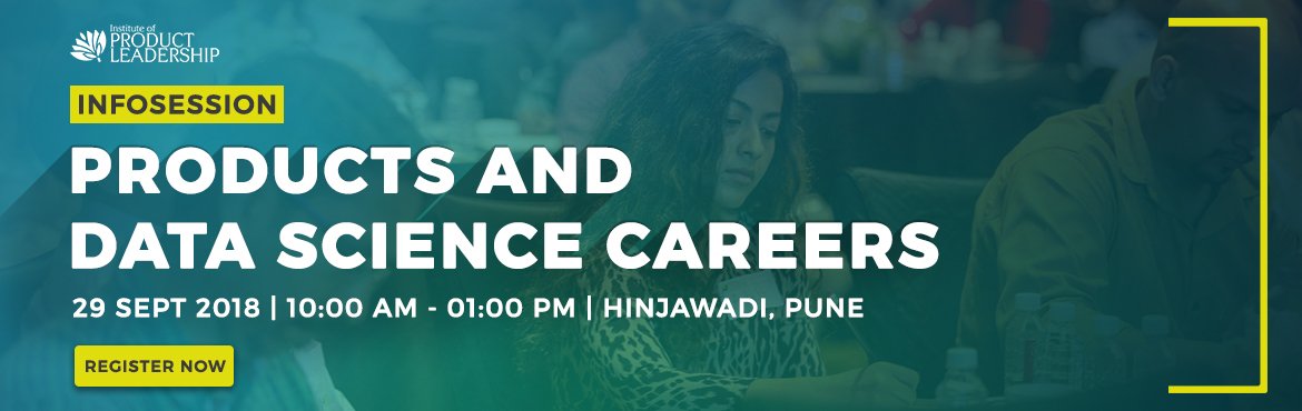 Infosession on Product  Data Science as a Careers Path on 29 September in Pune. Block your seat now for the event organized by Institute of Product Le