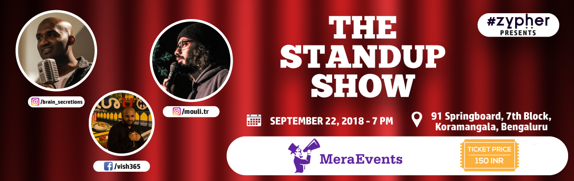 Book Online Tickets for The Stand-Up Show By Zypher, Bengaluru.  An early break from your weekday routine by indulging in a healthy dose of laughter in the company of some of Bangalore's best comedians and fall of your chair laughing. Watch them work out their material of raw comedy talent, refine old
