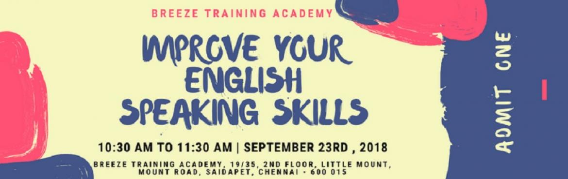 Book Online Tickets for IMPROVE YOUR ENGLISH SPEAKING SKILLS, Chennai. About The Event   Greetings,  We are conducting a special workshop to improve your English Speaking Skills. As you may be aware, English has become a fundamental and global language for communication across the globe and the demand for spea