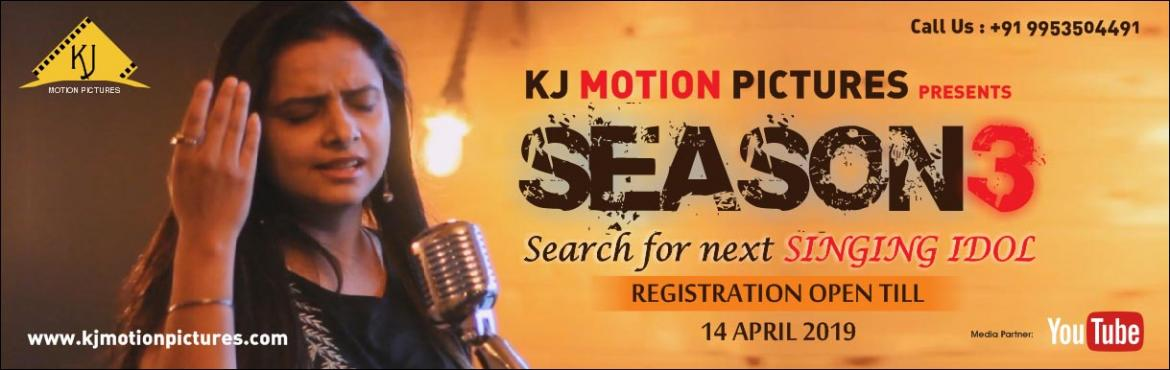 Book Online Tickets for KJ Motion Pictures (Season 3)   Singing , Delhi. We are back with Season-3 as a new concept of Online (Singing Competition / Singing Auditions) like Indian Idol, Rising Star, Sa re ga ma pa and The Voice India. All the previous seasons were loved and appreciated by the viewers of the whole wo