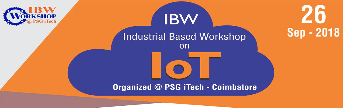 Book Online Tickets for Workshop on IoT @ PSG iTech, Coimbatore.  Workshop on IoT @ PSG iTech, Coimbatore A one-day workshop on the Internet of Things [IoT] at PSG Institute of Technology and Applied Research, Neelambur, Coimbatore on 28th Sep 2018. Students, Faculties, Research Scholars and working professio