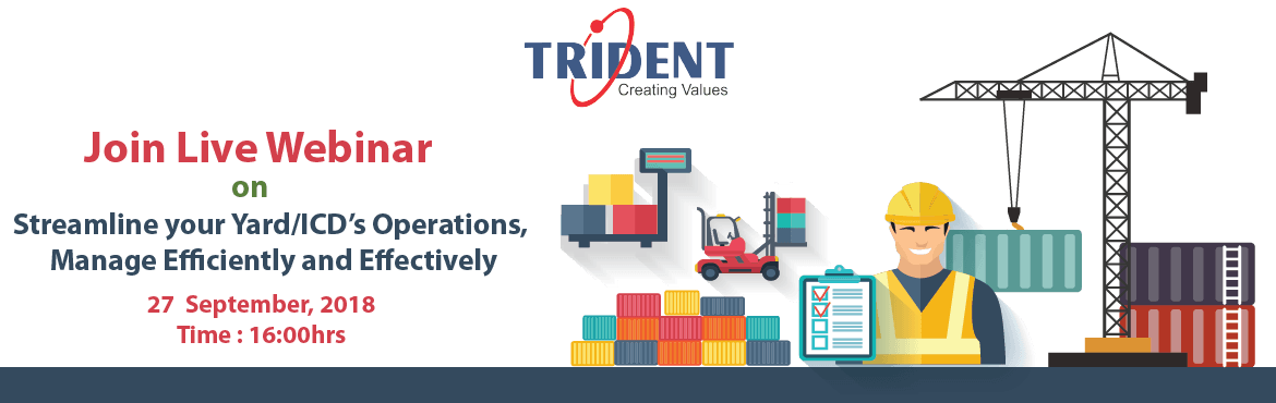 Book Online Tickets for Webinar -  Streamline Your Yard/ICD Oper, New Delhi.  Webinar : Streamline your Yard/ICD's Operation, Manage Efficiently & Effectively  We would like to invite you to join an exclusive Webinar: Logistics business are complex, involving intricate flow of information and movement of g