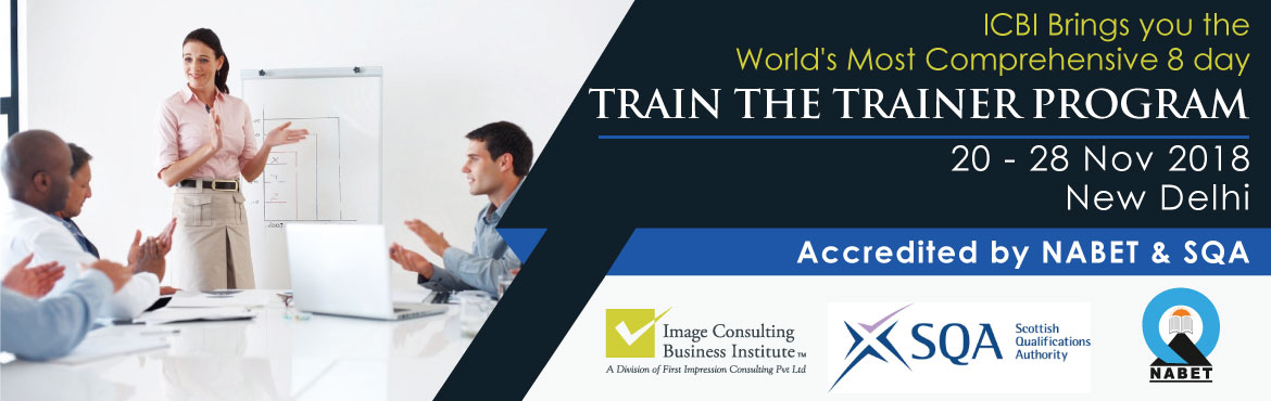 Book Online Tickets for Train the Trainer (8 days most comprehen, New Delhi.  8 Days Most Comprehensive Train the Trainer Program 20,21,22,23,24,26,27,28 November atNew Delhi Key Highlights:     Who Should Attend:        TRAIN THE TRAINER CONTENT   Public Speaking and Presentation Skills for Trai