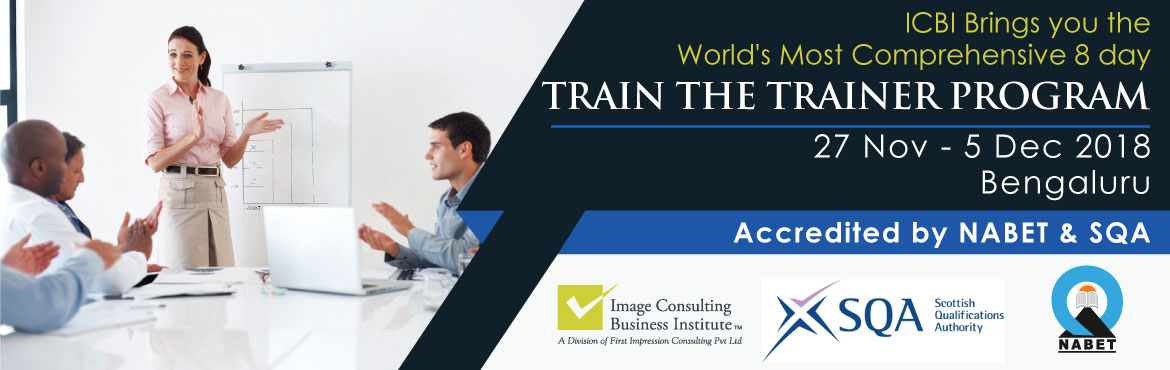 Book Online Tickets for Train the Trainer (8 days most comprehen, Bengaluru.   8 Days Most Comprehensive Train the Trainer Program 27,28,29,30 November, 1,3,4,5 December at Bengaluru Key Highlights:      Who Should Attend:          TRAIN THE TRAINER CONTENT   Public Speaking and Presentation Skills fo