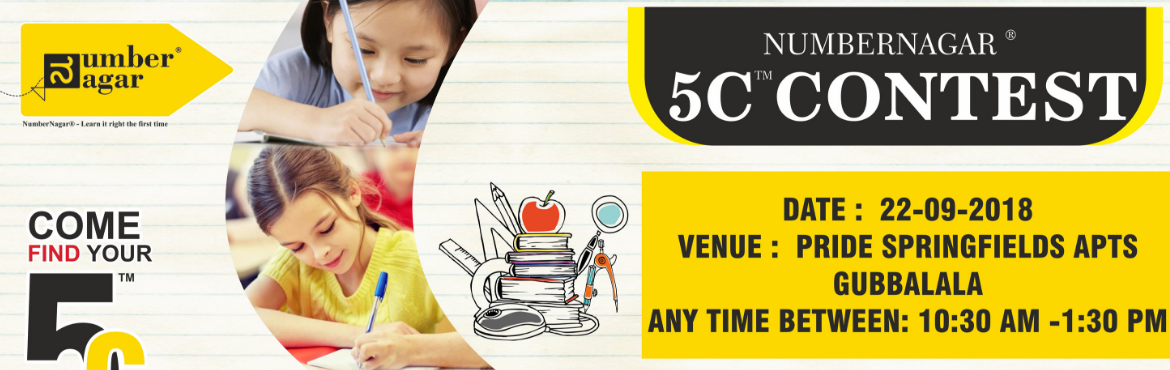 Book Online Tickets for NumberNagar Presents 5C Contest, Bengaluru. NumberNagar® presents 5C™ contest, professionally designed by experts to define the 5C level of children.  We invite you all to join us and find out your kid\'s 5C score.  Details of the contest:Date: 22-09-2018Time: 10:30
