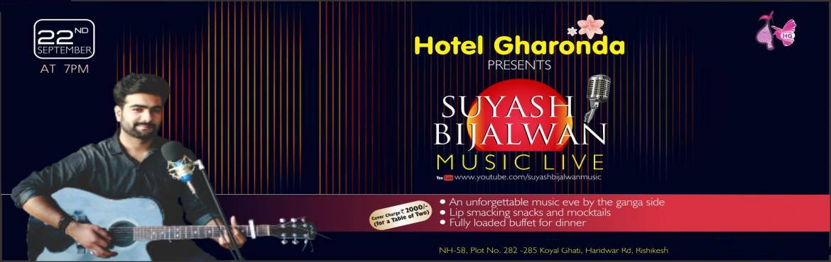 Book Online Tickets for Suyash Bijalwan Music Live by the side o, Rishikesh.