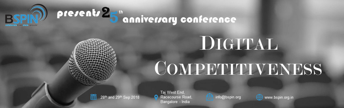 Book Online Tickets for BSPIN Conference - Digital Competitivene, Bengaluru. BSPIN, a not-for-profit association of individuals and organizations is focused on improvement of software processes. Established in 1992 and ever since, BSPIN has been relentlessly helping the Indian software industry to achieve breakthrough in soft