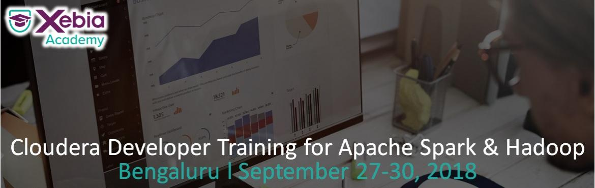 Book Online Tickets for Cloudera Big Data Developer Training, Bengaluru. Cloudera Developer for Spark & Hadoop  Overview:- Xebia\'s four-day hands-on training course delivers the key concepts and expertise participants need to ingest and process data on a Hadoop cluster using the most up-to-date tools and techni