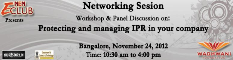 Book Online Tickets for Protecting and managing IPR in your comp, Bengaluru. Industry Connect - Engage and network during and after the workshop with the most sought-after  Venture capitalist, angel and entrepreneur. 