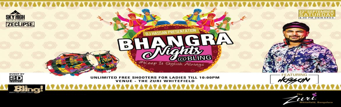 Book Online Tickets for Bhangra Night Ft. Dj Hassan, Bengaluru.  Bollywood lovers get ready to party on 22nd  September 8 pm onwards @ Bling with Dj Hassan Unlimited free shooter for ladies till 10 pm. Guest list open till 9:30pm for couples. Ladies walk-in free throughout the night.   Girls.