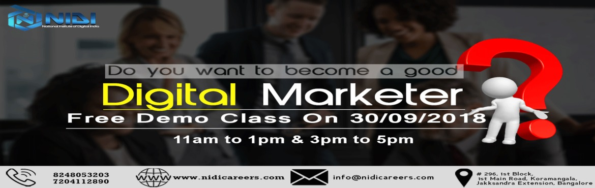 Book Online Tickets for Digital Marketing, Bengaluru.  Introduction about demo  National Institute of Digital India (NIDI) Careers is hosting a free digital marketing demo in Bangalore for those who are curious about Digital Marketing. The intention of the demo is to give an idea about digit