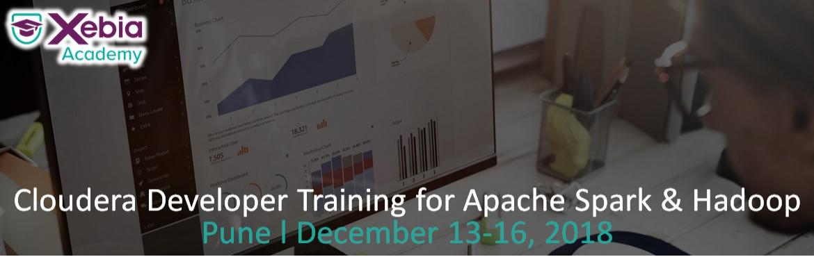 Book Online Tickets for Cloudera Big Data Developer Training, Pune. Cloudera Developer for Spark & Hadoop   Overview:-  Xebia\'s four-day hands-on training course delivers the key concepts and expertise participants need to ingest and process data on a Hadoop cluster using the most up-to-date tools and techn