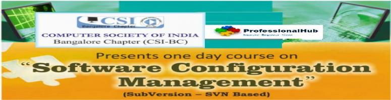 One day workshop on Software Configuration Management  (SubVersion – SVN Based)