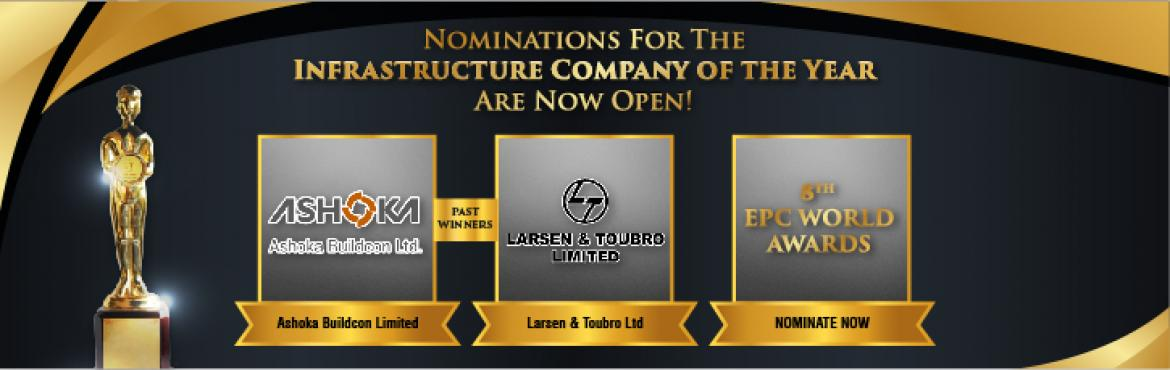 Book Online Tickets for Nominations For The Infrastructure Compa, New Delhi.   Nominations For The Infrastructure Company Of The Year Are Now Open! Past Winners!Ashoka Buildcon LimitedL&T Technology Services Limited   EPC World Awards commemorate the outstanding performers among players in Indian infrastruc