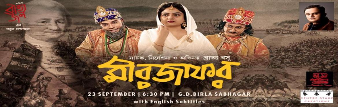 """Book Online Tickets for Mir Jafar, Kolkata. Event: """"MIR JAFAR"""" Centre Stage Creations and Sanskriti Sagar is doing this in association with Bratyajan Synopsis: After producing 'Boma' in the year 2015, Bratya Basu is all set to present another interesting period-pi"""