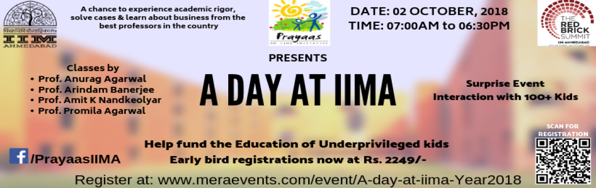 Book Online Tickets for A DAY AT IIMA, Ahmedabad. Prayaas, the social initiative of IIMA proudly presents: A Day at IIMA.  Get ready to solve live cases and study from the best profs in the country.  Event schedule:   Introduction and A tour of the institution (Heritage Campus Walk) B